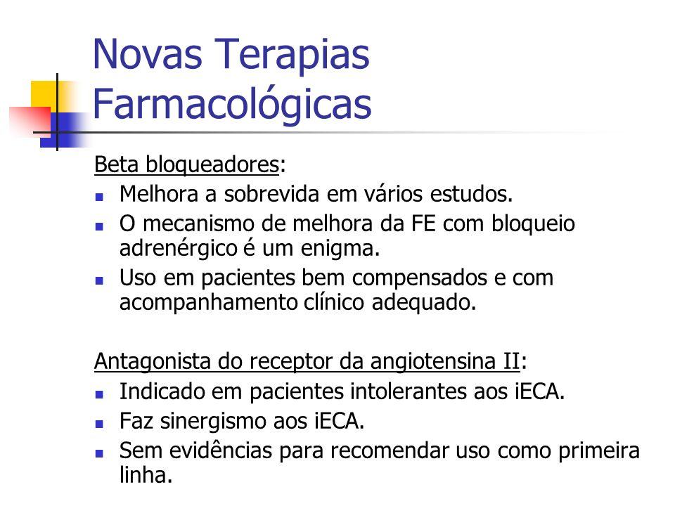 Novas Terapias Farmacológicas Beta bloqueadores: Melhora a sobrevida em vários estudos. O mecanismo de melhora da FE com bloqueio adrenérgico é um eni