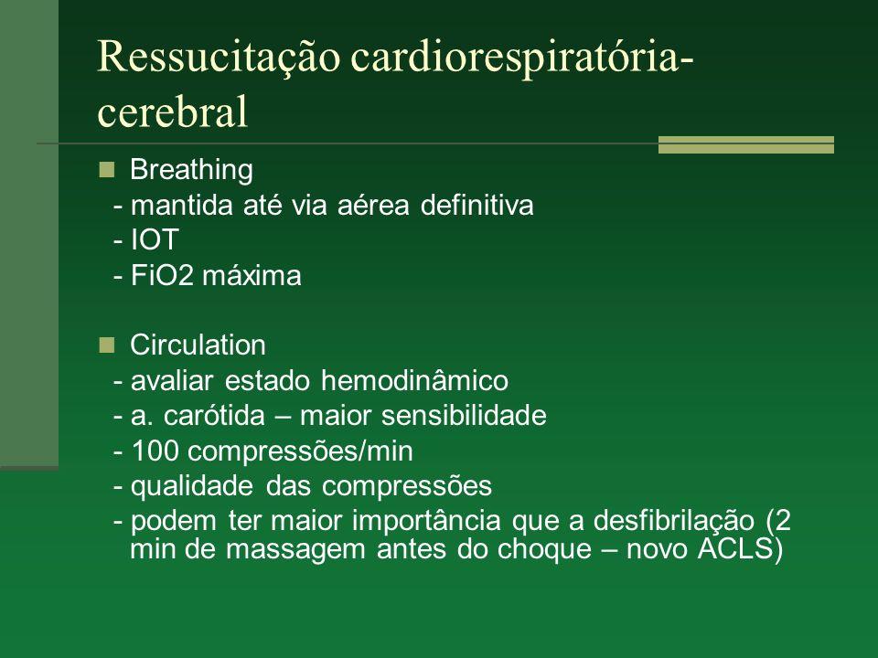 Ressucitação cardiorespiratória- cerebral Circulation: - monitoramento com palpação do pulso - capnografia - acesso venoso - administração de fluídos - 500 a 1000ml de SF 0,9% ou Ringer - punção da veia femoral