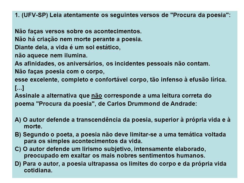 1. (UFV-SP) Leia atentamente os seguintes versos de