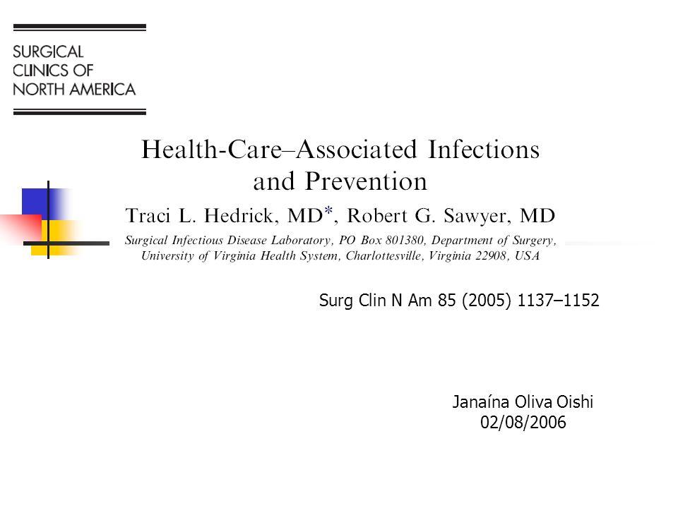 Infecções Nosocomiais e Prevenção Principais causas de morbi-mortalidade peri-operatória: aumento de custos.