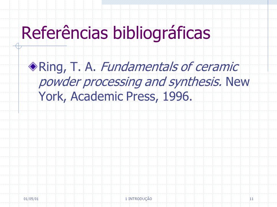 01/05/01 1 INTRODUÇÃO 11 Referências bibliográficas Ring, T.