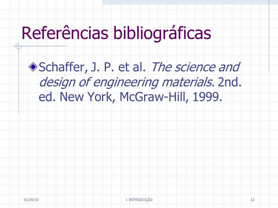 01/05/01 1 INTRODUÇÃO 12 Referências bibliográficas Schaffer, J.