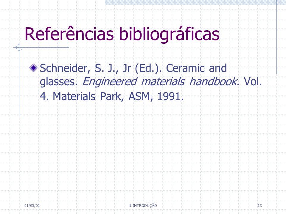 01/05/01 1 INTRODUÇÃO 13 Referências bibliográficas Schneider, S.