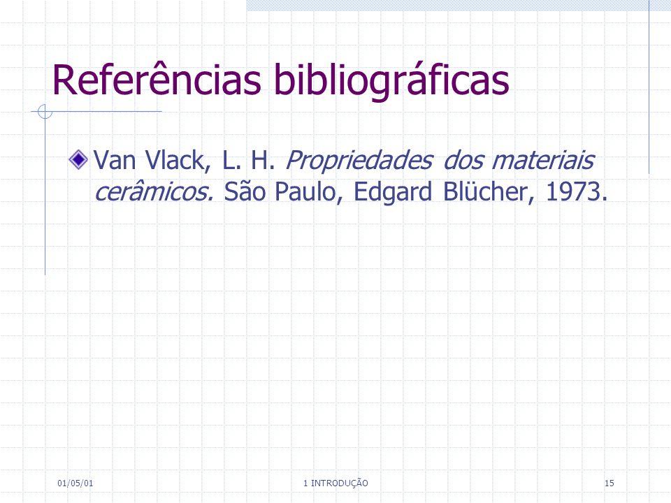 01/05/01 1 INTRODUÇÃO 15 Referências bibliográficas Van Vlack, L.