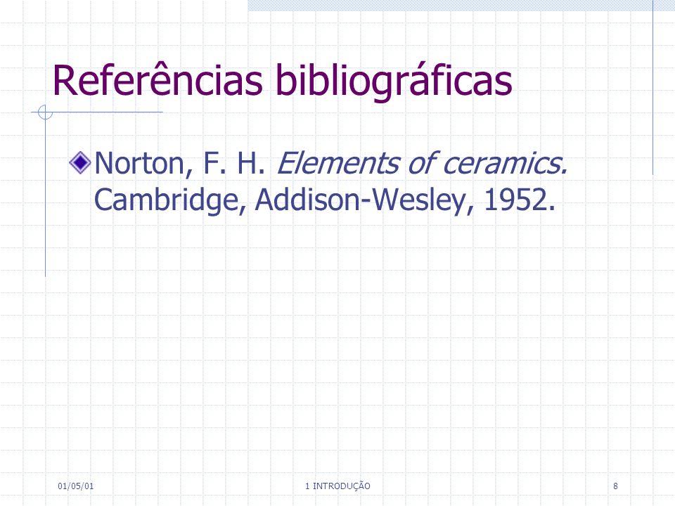 01/05/01 1 INTRODUÇÃO 8 Referências bibliográficas Norton, F.