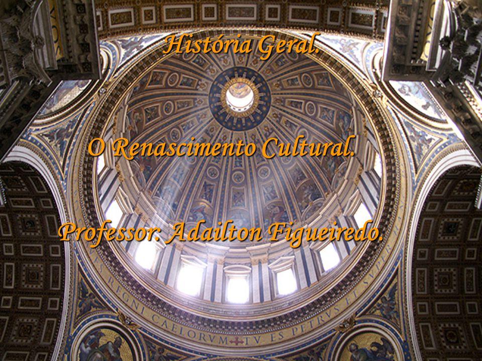 Renascimento Cultural. 1.0 – Idéia Geral: Movimento cultural abrangendo as artes e as ciências.