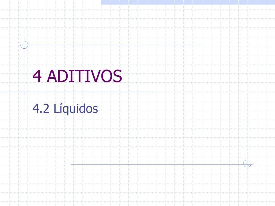 4 ADITIVOS 4.2 Líquidos