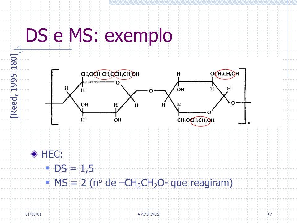 01/05/014 ADITIVOS47 DS e MS: exemplo [Reed, 1995:180] HEC: DS = 1,5 MS = 2 (n o de –CH 2 CH 2 O- que reagiram)