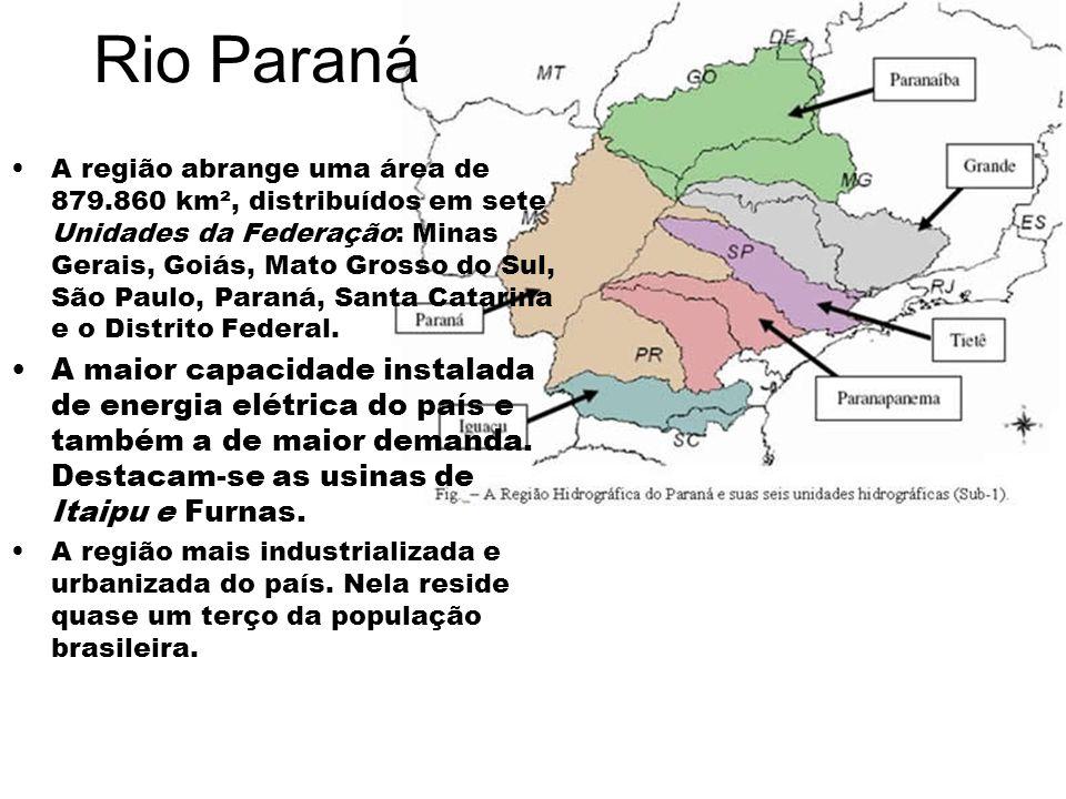 Rio Paraná A região abrange uma área de 879.860 km², distribuídos em sete Unidades da Federação: Minas Gerais, Goiás, Mato Grosso do Sul, São Paulo, P
