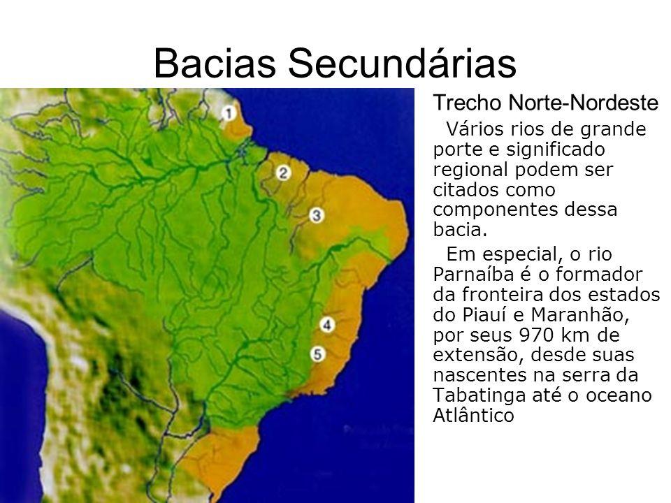 Bacias Secundárias Trecho Norte-Nordeste Vários rios de grande porte e significado regional podem ser citados como componentes dessa bacia. Em especia