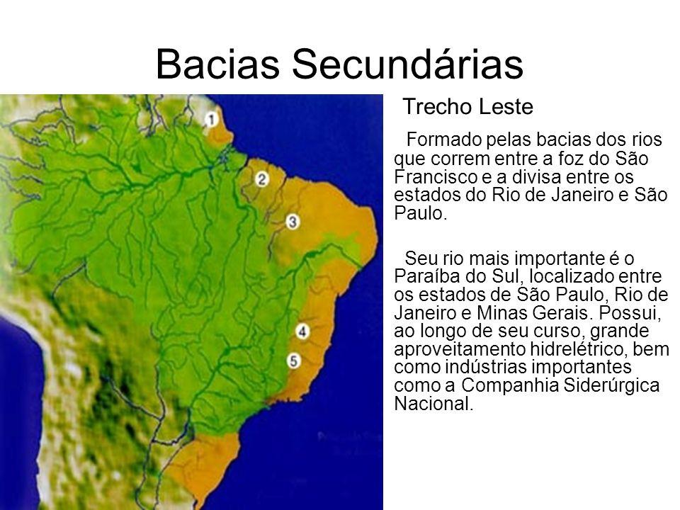 Bacias Secundárias Trecho Leste F ormado pelas bacias dos rios que correm entre a foz do São Francisco e a divisa entre os estados do Rio de Janeiro e