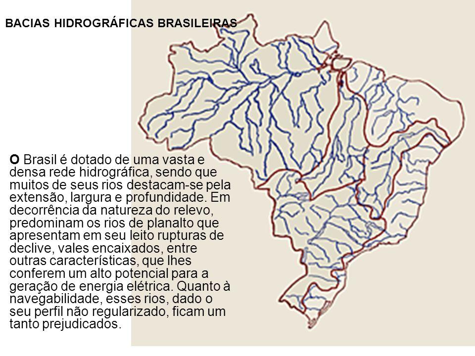 O Brasil é dotado de uma vasta e densa rede hidrográfica, sendo que muitos de seus rios destacam-se pela extensão, largura e profundidade. Em decorrên