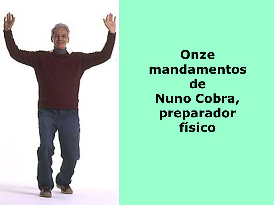 Onze mandamentos de Nuno Cobra, preparador físico