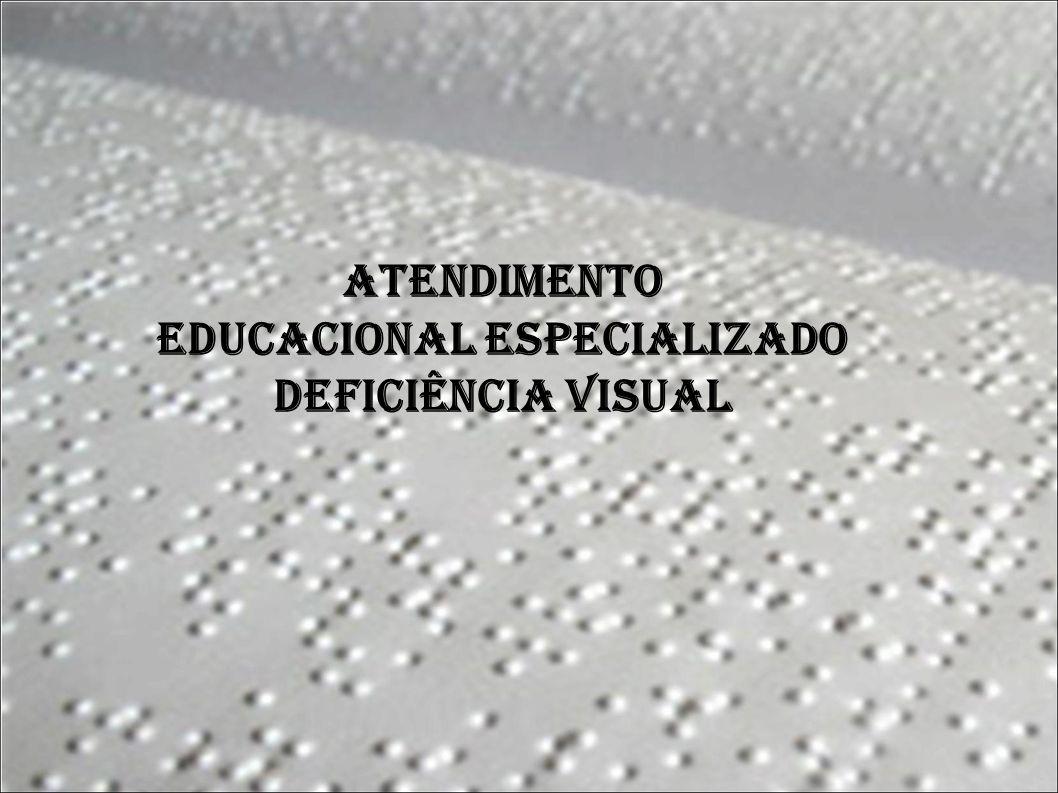 Atendimento Educacional Especializado Deficiência Visual