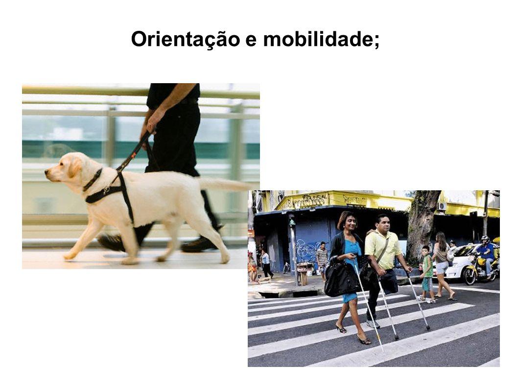Orientação e mobilidade;