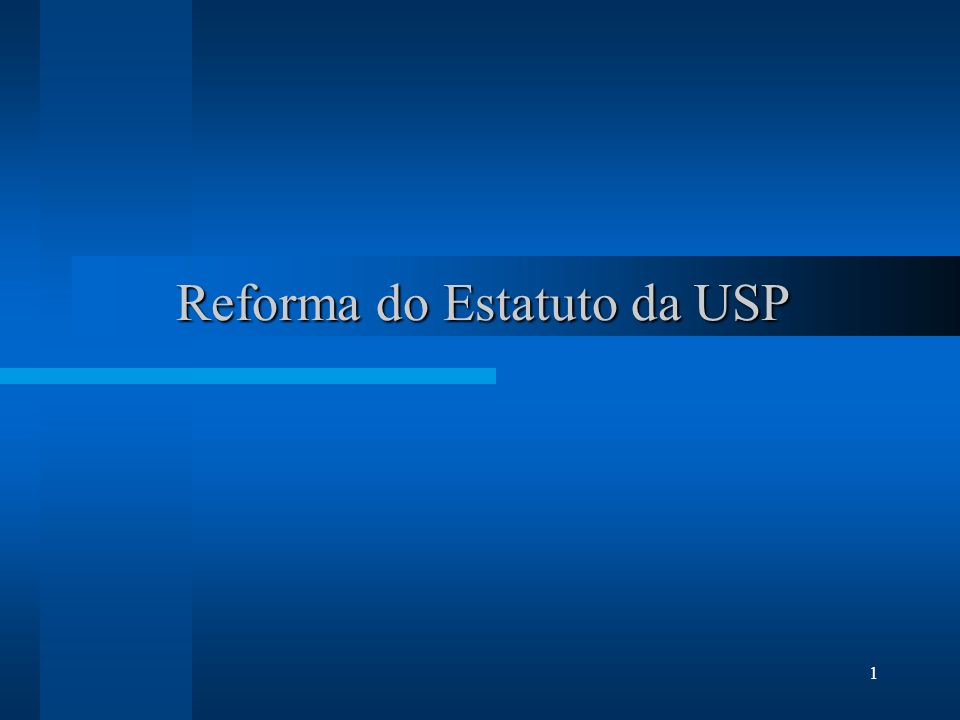 1 Reforma do Estatuto da USP