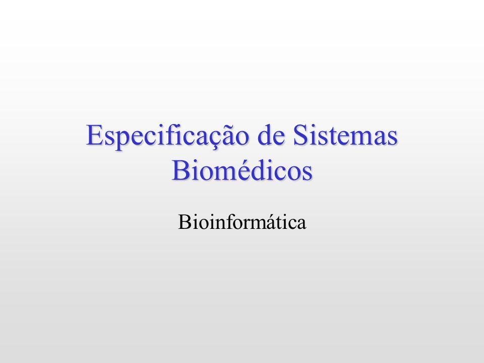 Especificação de Sistemas Biomédicos Bioinformática