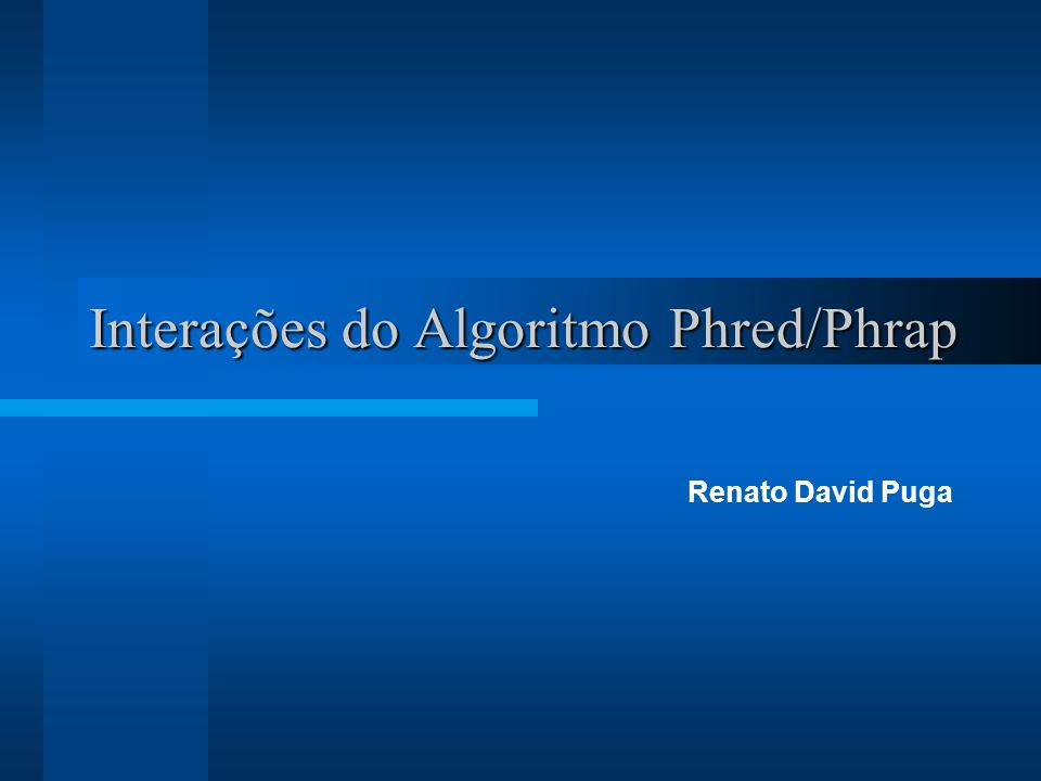 Pipeline Phred/Phrap/Consed Copiar os arquivos cromatogramas para o diretório chromat_dir Executar o phred.