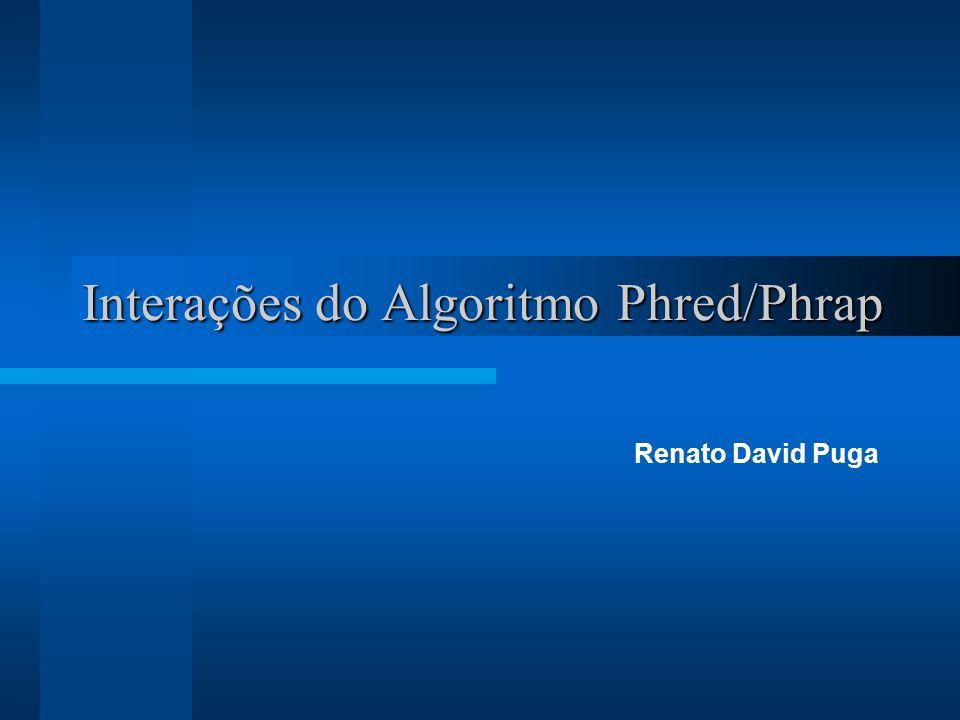 Interações do Algoritmo Phred/Phrap Renato David Puga