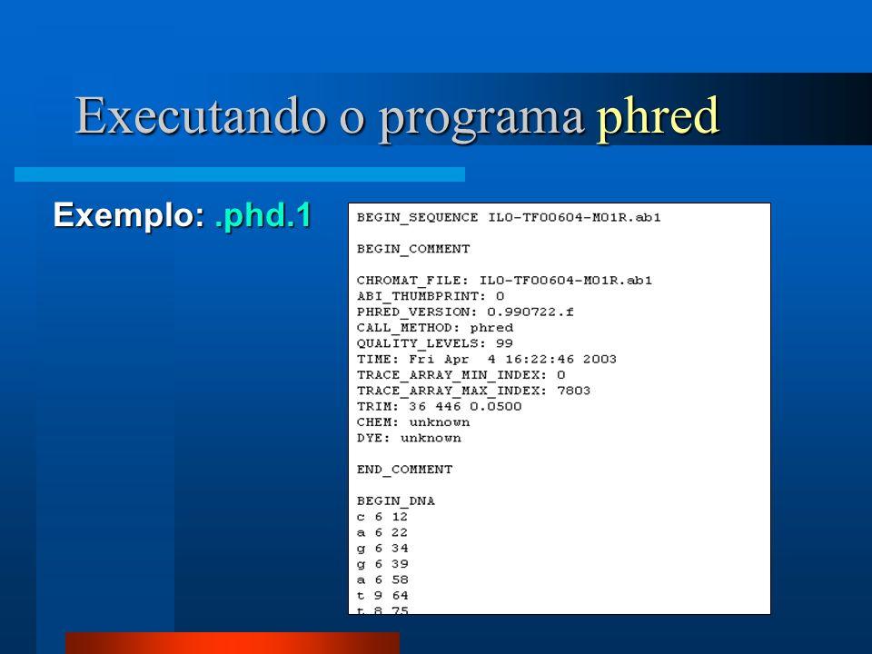 Executando o programa phred Exemplo:.phd.1
