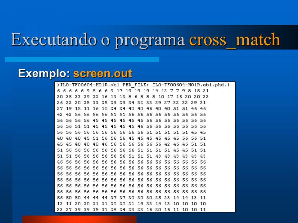 Exemplo: screen.out Executando o programa cross_match