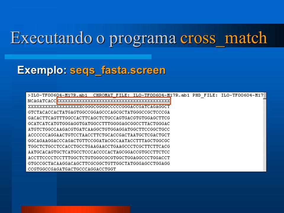 Exemplo: seqs_fasta.screen Executando o programa cross_match
