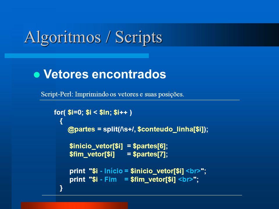 Algoritmos / Scripts Vetores encontrados for( $i=0; $i < $ln; $i++ ) { @partes = split(/\s+/, $conteudo_linha[$i]); $inicio_vetor[$i] = $partes[6]; $f