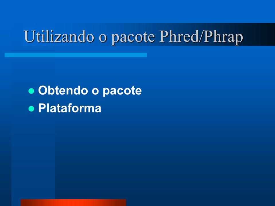 Utilizando o pacote Phred/Phrap Obtendo o pacote Plataforma
