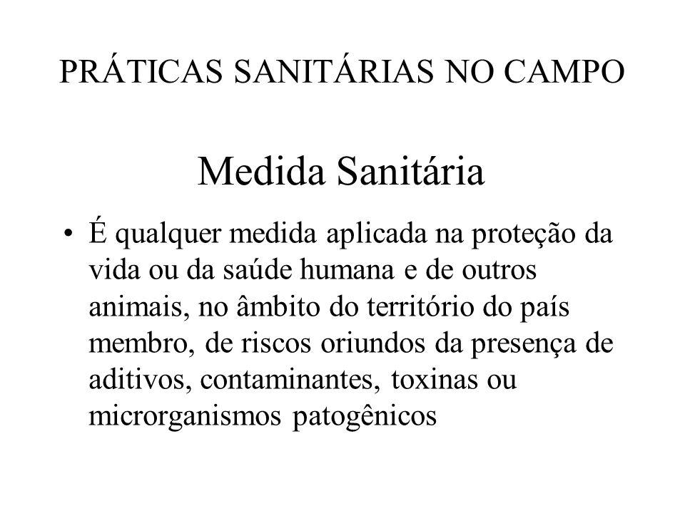 Medida Sanitária É qualquer medida aplicada na proteção da vida ou da saúde humana e de outros animais, no âmbito do território do país membro, de ris