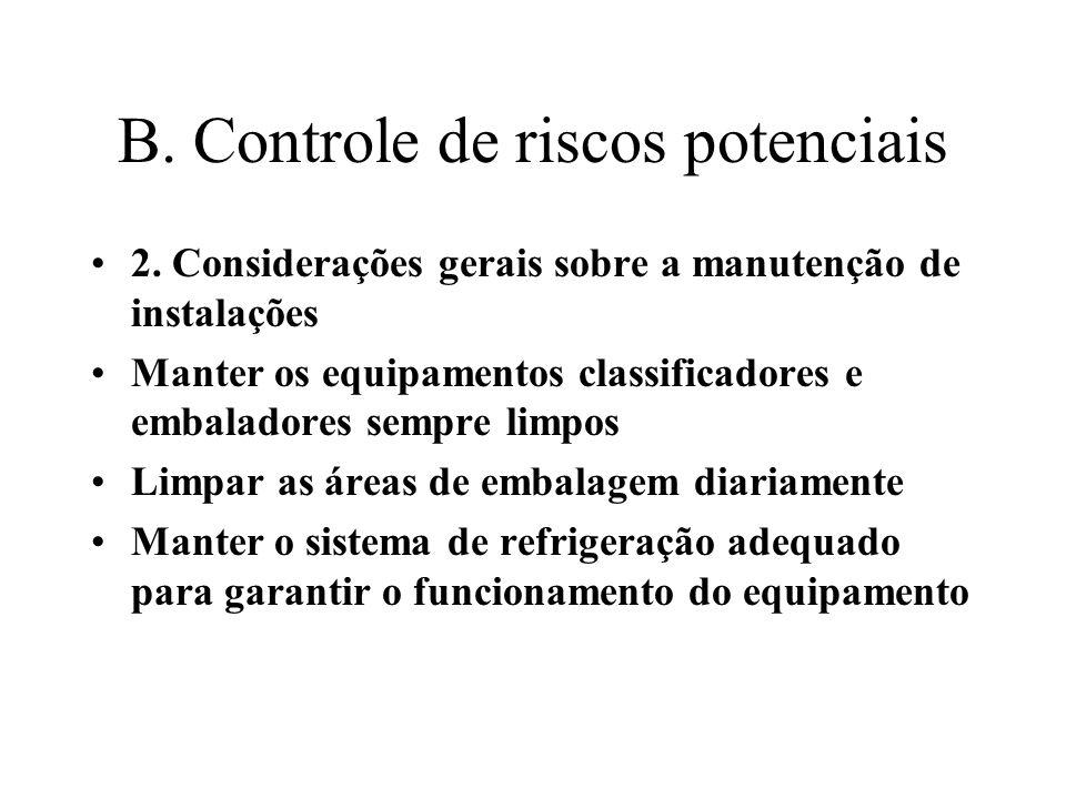 B. Controle de riscos potenciais 2. Considerações gerais sobre a manutenção de instalações Manter os equipamentos classificadores e embaladores sempre