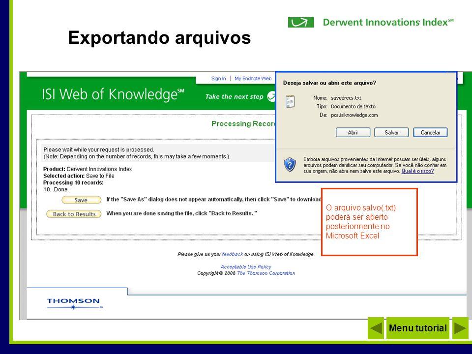 Exportando arquivos O arquivo salvo(.txt) poderá ser aberto posteriormente no Microsoft Excel Menu tutorial