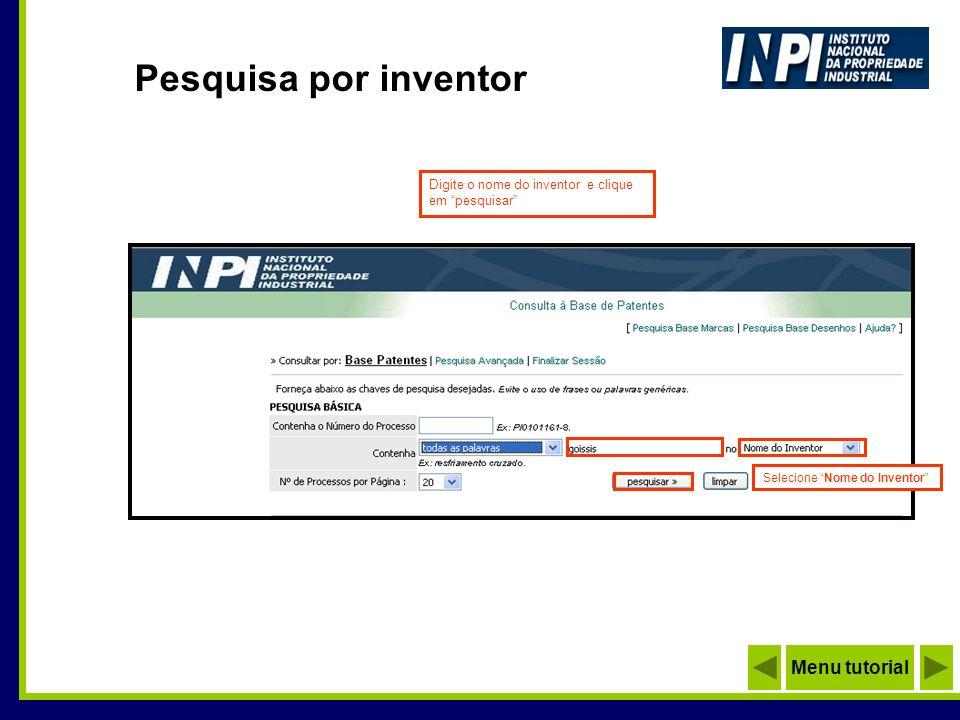 Pesquisa por inventor Digite o nome do inventor e clique em pesquisar Selecione Nome do Inventor Menu tutorial