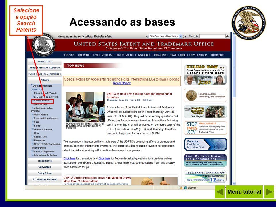 Acessando as bases Menu tutorial Selecione a opção Search Patents