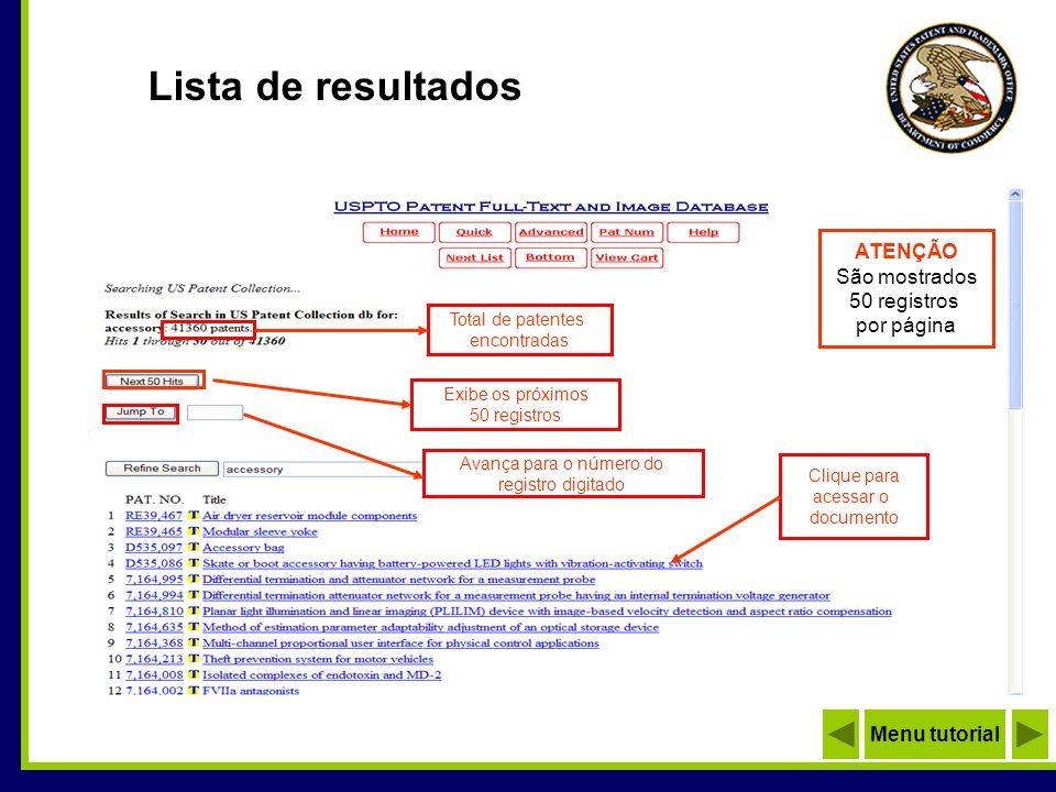 Lista de resultados Total de patentes encontradas ATENÇÃO São mostrados 50 registros por página Exibe os próximos 50 registros Avança para o número do