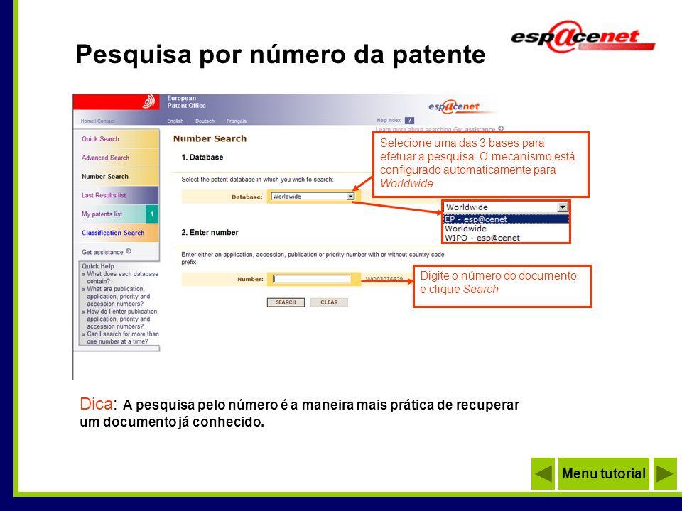 Pesquisa por número da patente Digite o número do documento e clique Search Selecione uma das 3 bases para efetuar a pesquisa. O mecanismo está config