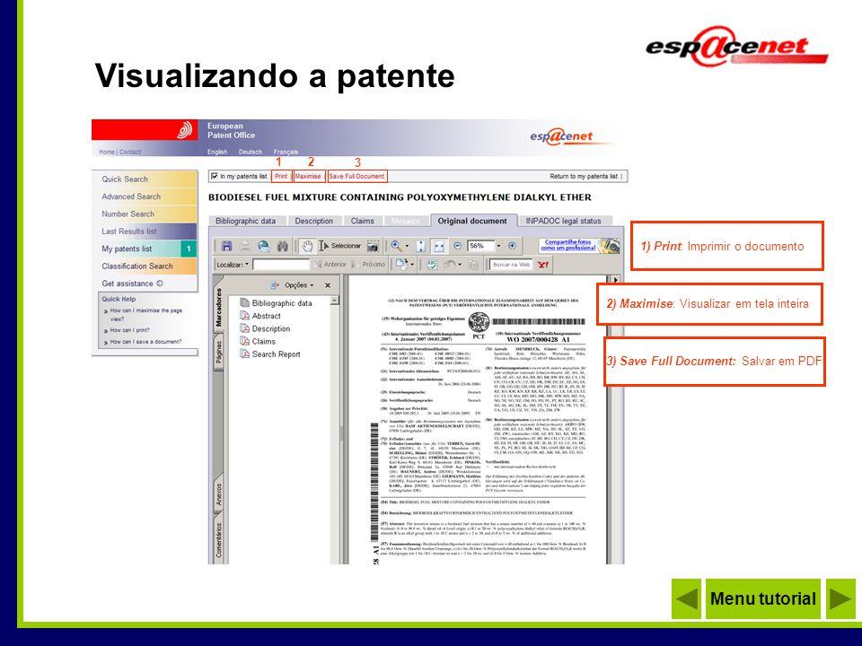 Visualizando a patente 1 1) Print: Imprimir o documento 2 2) Maximise: Visualizar em tela inteira 3 3) Save Full Document: Salvar em PDF: Menu tutoria