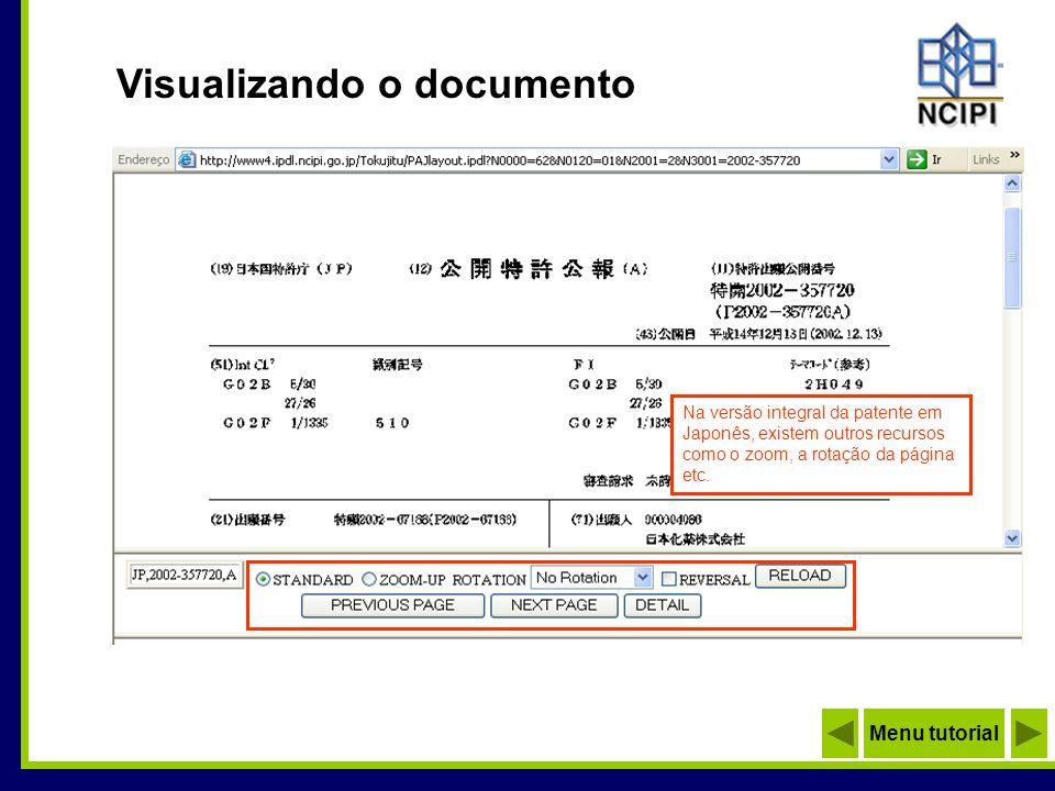 Visualizando o documento Na versão integral da patente em Japonês, existem outros recursos como o zoom, a rotação da página etc. Menu tutorial