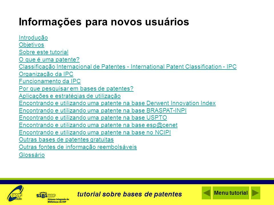 Introdução Objetivos Sobre este tutorial O que é uma patente? Classificação Internacional de Patentes - International Patent Classification - IPC Orga