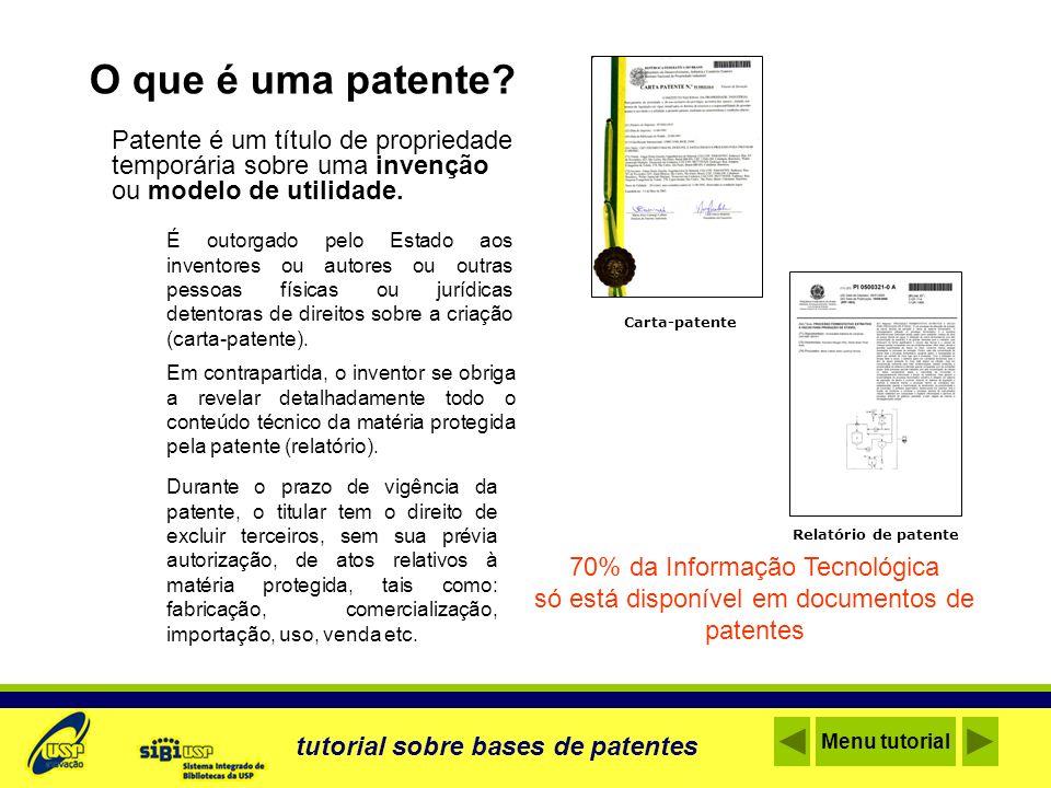 O que é uma patente? Patente é um título de propriedade temporária sobre uma invenção ou modelo de utilidade. 70% da Informação Tecnológica só está di