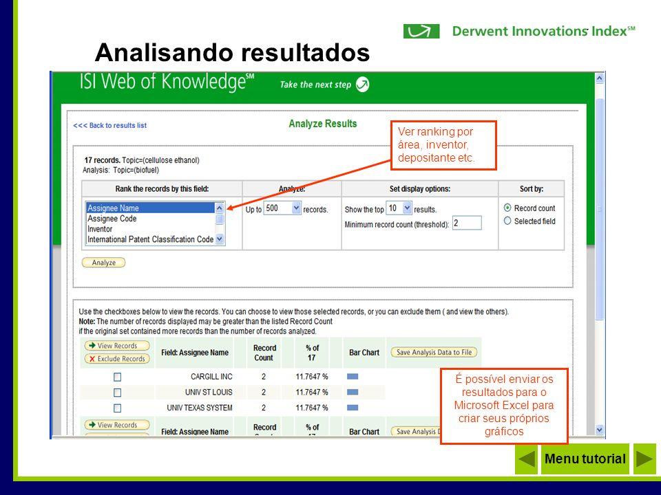 Analisando resultados Menu tutorial Ver ranking por área, inventor, depositante etc. É possível enviar os resultados para o Microsoft Excel para criar