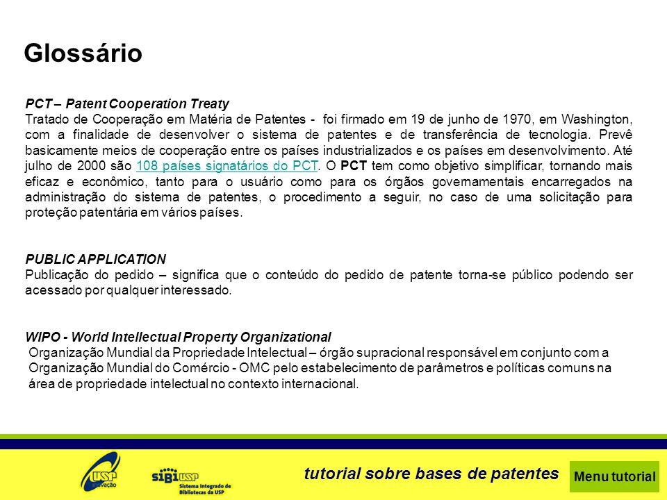 Glossário tutorial sobre bases de patentes PCT – Patent Cooperation Treaty Tratado de Cooperação em Matéria de Patentes - foi firmado em 19 de junho d