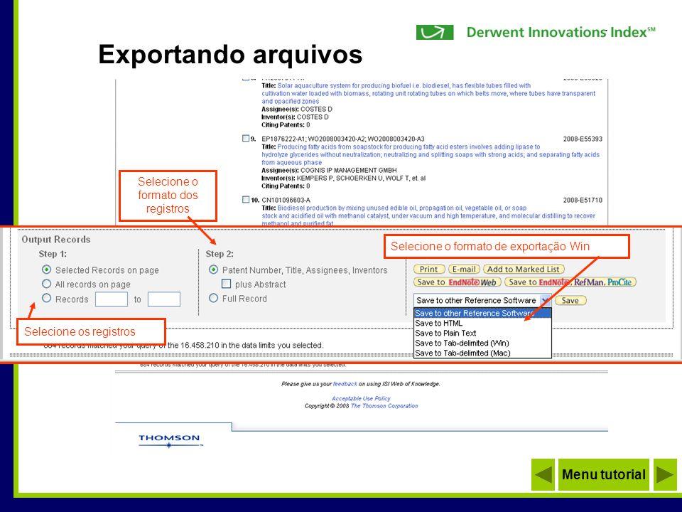 Exportando arquivos Selecione os registros Selecione o formato de exportação Win Menu tutorial Selecione o formato dos registros