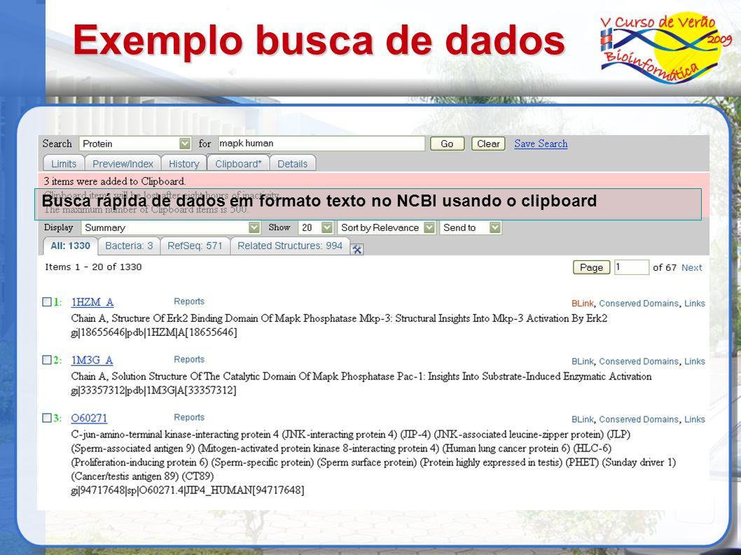 Exemplo busca de dados Busca rápida de dados em formato texto no NCBI usando o clipboard