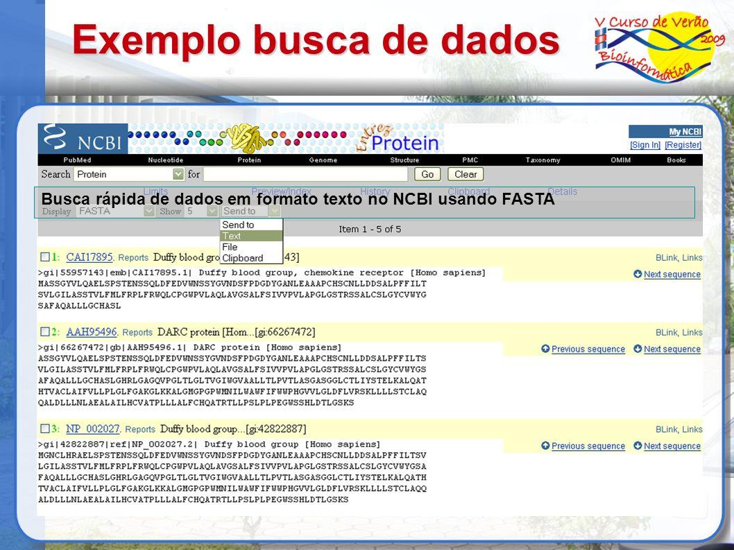 Exemplo busca de dados Busca rápida de dados em formato texto no NCBI usando FASTA