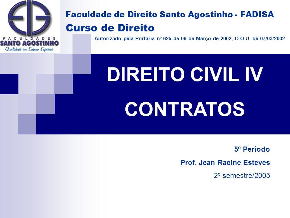 Faculdade de Direito Santo Agostinho - FADISA Curso de Direito Autorizado pela Portaria nº 625 de 06 de Março de 2002, D.O.U. de 07/03/2002 DIREITO CI