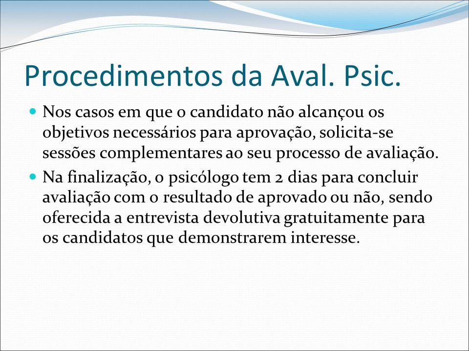 Procedimentos da Aval. Psic. Nos casos em que o candidato não alcançou os objetivos necessários para aprovação, solicita-se sessões complementares ao