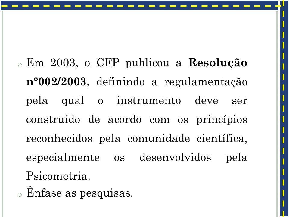 o Em 2003, o CFP publicou a Resolução n°002/2003, definindo a regulamentação pela qual o instrumento deve ser construído de acordo com os princípios r