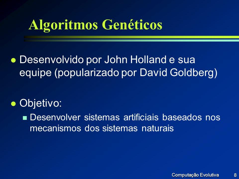 Computação Evolutiva 19 Reprodução l Permite obtenção de novos indivíduos l Utiliza operadores genéticos n Transformam a população Crossover (cruzamento ou recombinação) Mutação