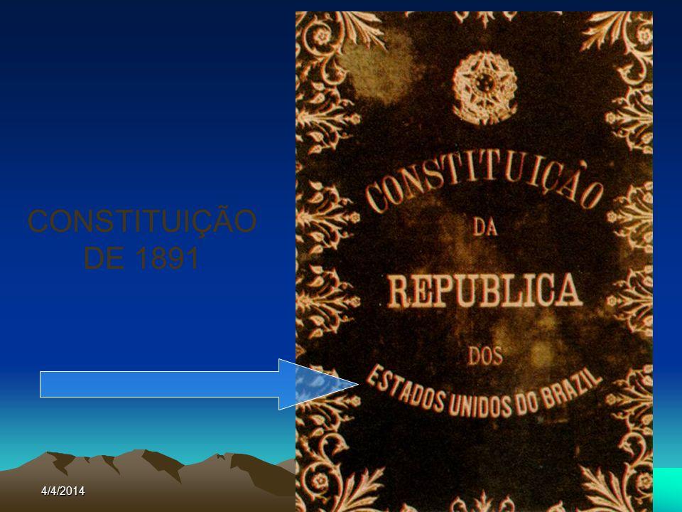 4/4/201420 CONSTITUIÇÃO DE 1891