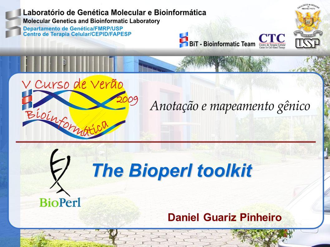The Bioperl toolkit Daniel Guariz Pinheiro